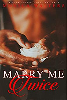 Marry Me Twice by [Monica Walters]