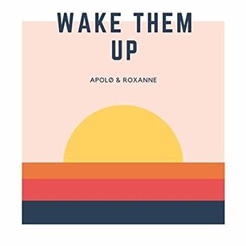 Wake Them Up