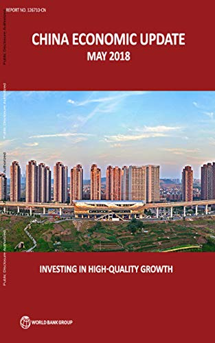 China Economic Update, May 2018 : Investing in High-Quality Growth (English Edition)