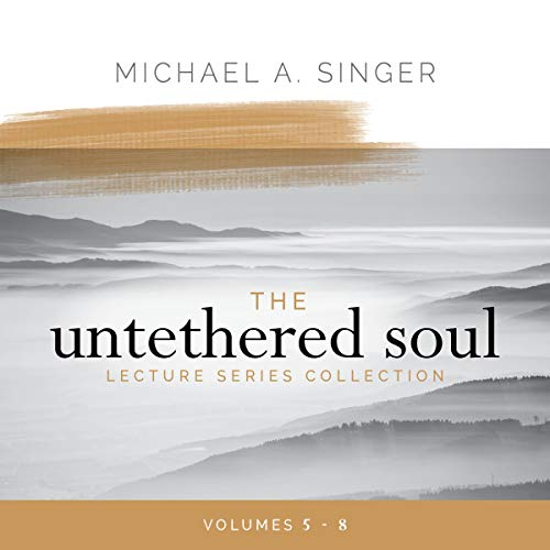 The Untethered Soul Lecture Series Collection, Volumes 5-8  By  cover art