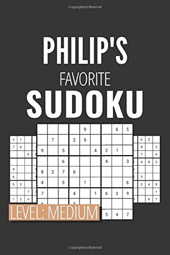 Philip\'s Favorite Sudoku, Level: Medium: Fun Sudoku Puzzles, 300 Cognitive Games with Answers, 6x9 Travel Size Puzzlebook