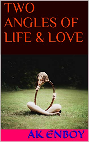 TWO ANGLES OF LIFE & LOVE (Different Angles Book 1) (English Edition)