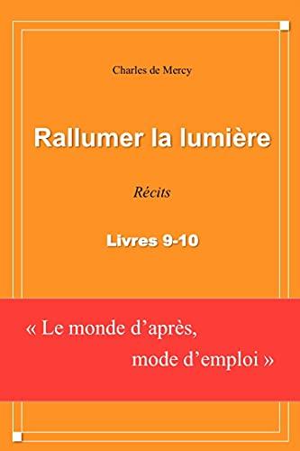 Couverture du livre Rallumer la lumière: Récits - Livres 9-10