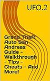 Grand Theft Auto San Andreas Guide - Walkthrough - Tips - Cheats - And More! (English Edition)
