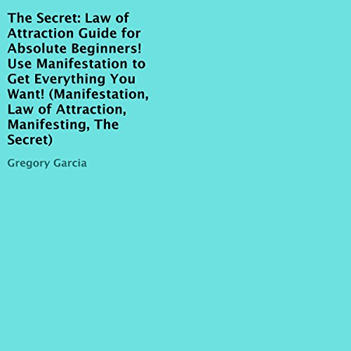 The Secret: Law of Attraction Guide for Absolute Beginners audiobook cover art