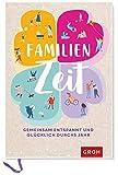 Familienzeit: Gemeinsam entspannt und glücklich durchs Jahr