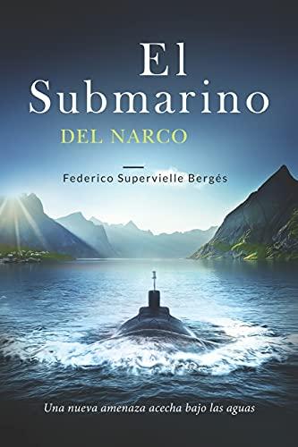 El submarino del narco: Una nueva amenaza acecha bajo las aguas: 4 (El Albatros)