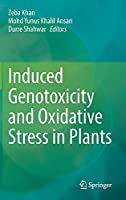 Induced Genotoxicity and Oxidative Stress in Plants