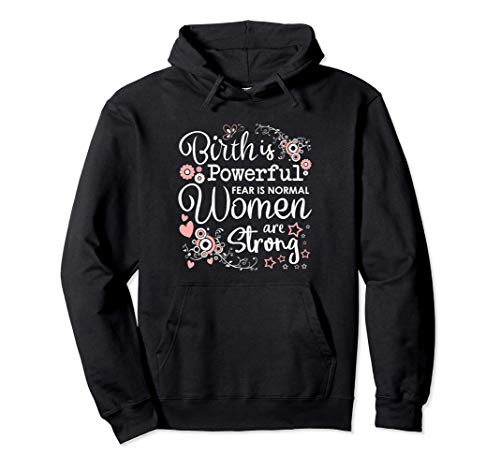 El nacimiento es poderoso Las mujeres son parteras fuertes Sudadera con Capucha