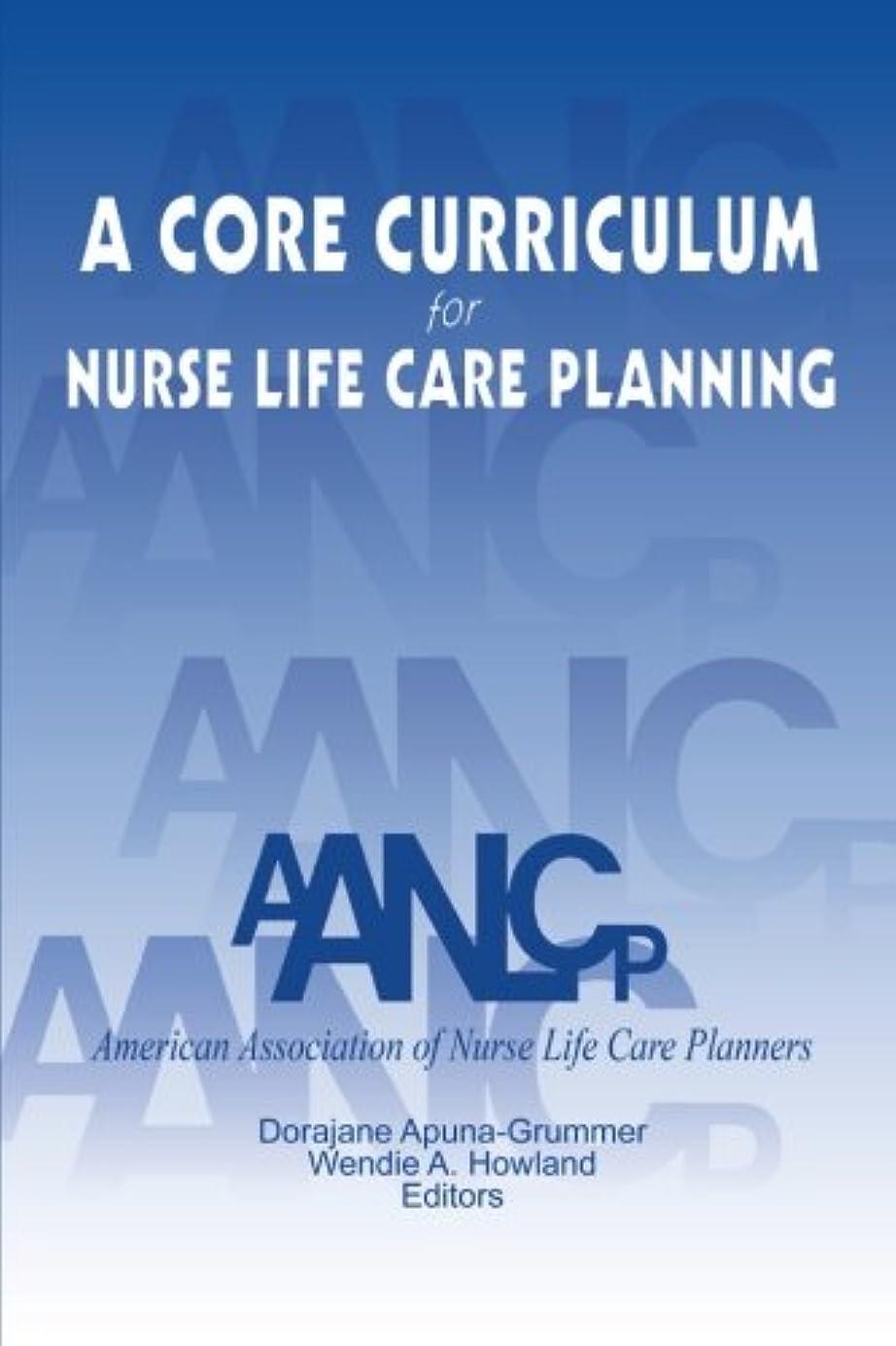 遠洋のキャンパス知人A Core Curriculum for Nurse Life Care Planning