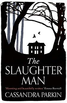 The Slaughter Man by [Cassandra Parkin]