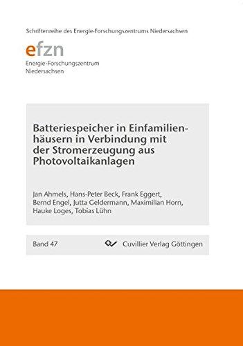 Batteriespeicher in Einfamilienhäusern in Verbindung mit der Stromerzeugung aus Photovoltaikanlagen (Schriftenreihe des Energie-Forschungszentrums Niedersachsen (EFZN))