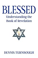 Blessed: Understanding the Book of Revelation