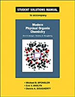 Student Solutions Manual for Modern Physical Organic Chemistry