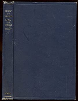 Hardcover How to Bring Men to Christ by R. A. Torrey - 1893 Hardcover Book