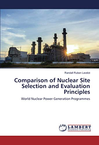 Comparison of Nuclear Site Selection and Evaluation Principles: World Nuclear Power Generation Programmes
