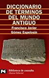 Diccionario de términos del mundo antiguo (El Libro De Bolsillo - Bibliotecas...