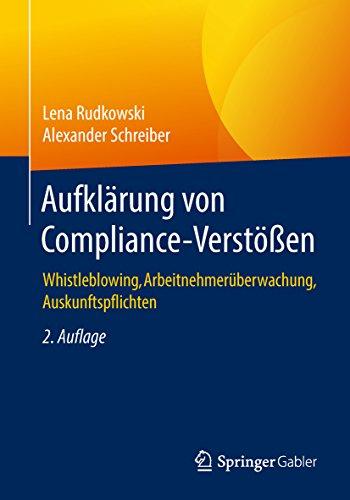Aufklärung von Compliance-Verstößen: Whistleblowing, Arbeitnehmerüberwachung, Auskunftspflichten