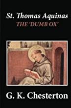 St. Thomas Aquinas: 'The Dumb Ox'