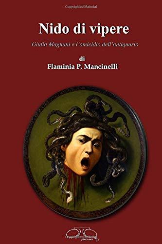 Nido di Vipere: Giulia Magnani e l'omicidio dell'antiquario