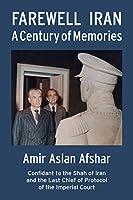 Farewell Iran: A Century of Memories