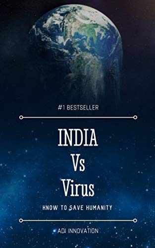 INDIA VS VIRUS: All You Need To Know To Save  Humanity. (English Edition)