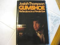 Gumshoe: Reflections in a Private Eye 0316841757 Book Cover