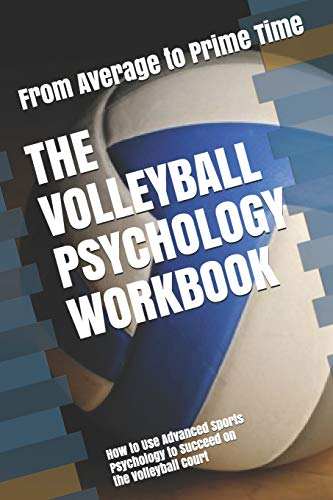 Compare Textbook Prices for The Volleyball Psychology Workbook: How to Use Advanced Sports Psychology to Succeed on the Volleyball Court  ISBN 9781075413742 by Uribe MASEP, Danny