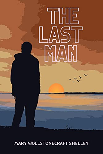 The Last Man: With Original Annotation (English Edition)