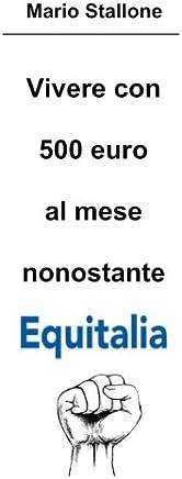 Vivere con 500 euro al mese nonostante Equitalia