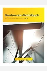 Bauherren-Notizbuch: Das clevere Eintragbuch für Hausbauer No. 3 Taschenbuch