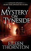 A Mystery On Tyneside (Agnes Lockwood Mysteries Book 4)