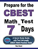 Prepare for the CBEST Math Test in 7 Days: A Quick Study Guide with Two Full-Length CBEST Math Practice Tests