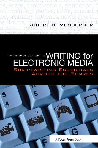 Compare Textbook Prices for An Introduction to Writing for Electronic Media: Scriptwriting Essentials Across the Genres 1 Edition ISBN 9780240808529 by Musburger  PhD, Robert B.