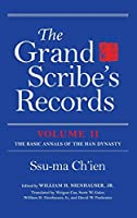 The Grand Scribe's Records, Volume II: The Basic Annals of the Han Dynasty