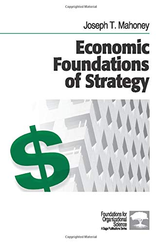 Economic Foundations of Strategy (Foundations for...