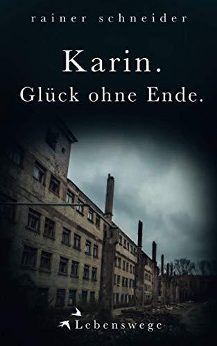 Karin. Glück ohne Ende. (Lebenswege, Band 2)