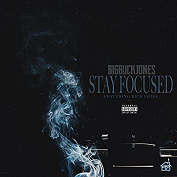 Stay Focus (feat. Rick James)