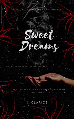 Sweet Dreams (The Dream Chronicles Book 1) by [J. Clarice]