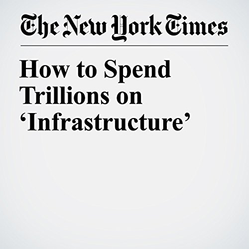 How to Spend Trillions on 'Infrastructure' copertina