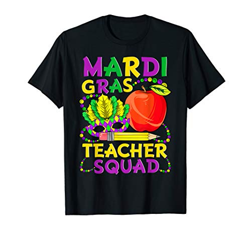 Mardi Gras Teacher Squad Funny Gift With Apple Mask Pencil T-Shirt