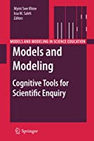 Models and Modeling: Cognitive Tools for Scientific Enquiry (Models and Modeling in Science Education (6))