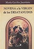 Novena A La Virgen De Los Desatanudos (Colección Novenas)