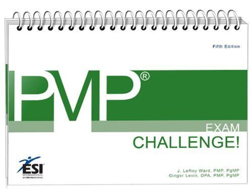 PMP? Exam Challenge!, Fifth Edition (ESI International Project Management Series) 5th edition by Ward PMP PgMP, J. LeRoy, Levin PMP PgMP, Ginger (2011) Spiral-bound