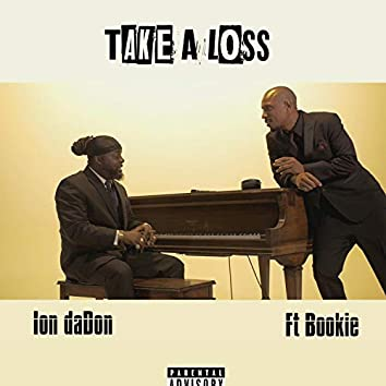 Take a Loss (feat. Bookie)