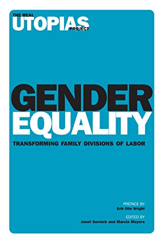 Gender Equality: Transforming Family Divisions of Labor (The Real Utopias Project, Band 6)