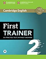 First Trainer 2 for the revised exam. Six Practice Tests without answers with downloadable audio