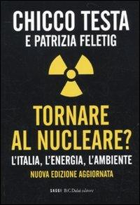 Tornare al nucleare? L'Italia, l'energia, l'ambiente