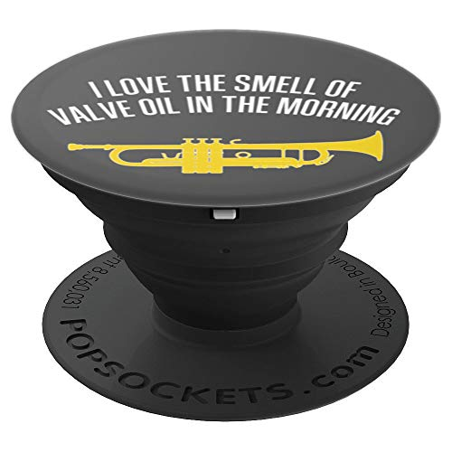 I LOVE THE SMELL OF VALVE OIL IN THE MORNING - Funny Trumpet PopSockets Grip and Stand for Phones and Tablets