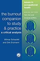The Burnout Companion To Study And Practice (Issues in Occupational Health Series)